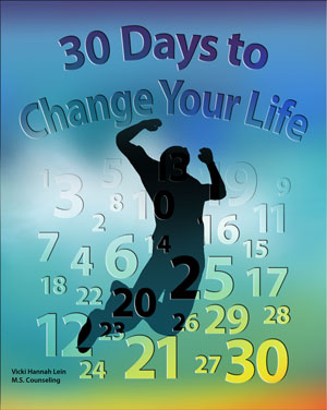 30 Days to Change Your Life